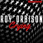Roy Orbison Crying (Remastered)