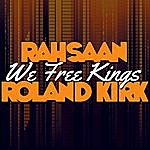 Rahsaan Roland Kirk We Free Kings (Remastered)