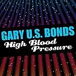Gary U.S. Bonds High Blood Pressure