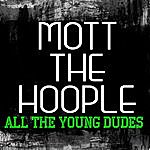 Mott The Hoople All The Young Dudes (Live)
