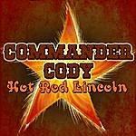 Commander Cody Hot Rod Lincoln (Live)