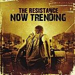 Resistance Now Trending