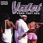 Valet Park That Azz (Exclusive Release)Three New Tracks Added!!