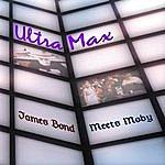 UltraMax James Bond Meets Moby