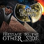 Ol' Dirty Bastard Message To The Other Side (Osirus Pt. 1)