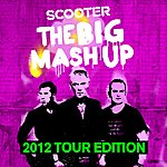 Scooter The Big Mash Up - 2012 Tour Edition