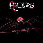 Endless Be Yourself