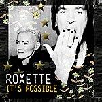Roxette It's Possible