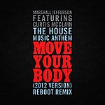 Marshall Jefferson The House Music Anthem (Move Your Body) [2012 Version]