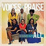 Voices Of Praise I Give My All