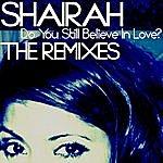 Shairah Do You Still Believe In Love? (The Remixes)