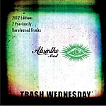 Trash Wednesday Absinthe Mind - 2012 Edition