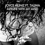 Joyce Muniz Messin' With My Mind (Feat. Taliwa)