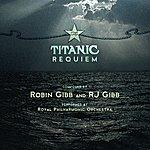 Royal Philharmonic Robin Gibb & Rj Gibb: The Titanic Requiem
