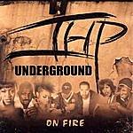The Underground On Fire