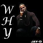 Jay D Why