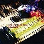 Underground Zero Powerplay
