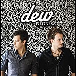 Dew Regresa