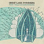 Great Lake Swimmers New Wild Everywhere (Limited Edition)