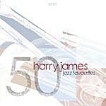 Harry James 50 Jazz Favourites