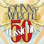 Johnny Mercer 50 Classic Hits