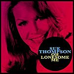 Sue Thompson Oh Lonesome Me