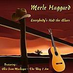 Merle Haggard Everybody's Had The Blues