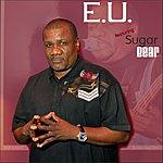 E.U. Bodacious One Presents E U Featuring Sugar Bear