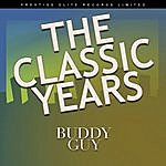 Buddy Guy The Classic Years