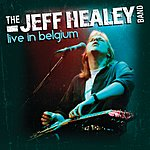 The Jeff Healey Band Live In Belgium (Live From The Peer Blues Festival, Peer/1993)