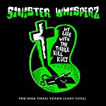 My Life With The Thrill Kill Kult Sinister Whisperz - The Wax Trax! Years