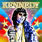 Kennedy Life Is A Party