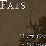 Fats Hate On - Single