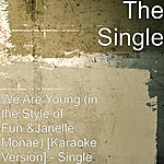 Single We Are Young (In The Style Of Fun.&Janelle Monáe) [Karaoke Version] - Single