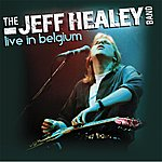 The Jeff Healey Band Live In Belgium