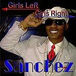 Sanchez Girls Left, Girls Right - Single