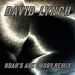 David Lynch Noah's Ark (Moby Remix)