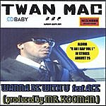 Twan Mac Wanna Be With U - Single
