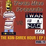 Twan Mac The Kon-Shrek Hour - Ep