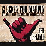 12 Cents For Marvin The B-Load