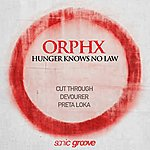 Orphx Hunger Knows No Law