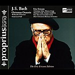 Eric Ericson Bach: Christmas Oratorio, Bwv 248