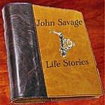 John Savage Life Stories
