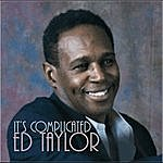 Ed Taylor Its Complicated
