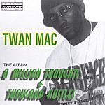 Twan Mac A Million Thoughts & Thousand Hustles (The Album)