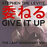 Stephen The Levite Give It Up - Single