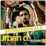 Urban D. Un.Heard (Instrumentals)