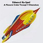 Edward Ka-Spel A Pleasure Cruise Through 9 Dimensions