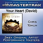 Chris Tomlin Your Heart (David) [Performance Tracks]