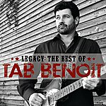Tab Benoit Legacy: The Best Of Tab Benoit